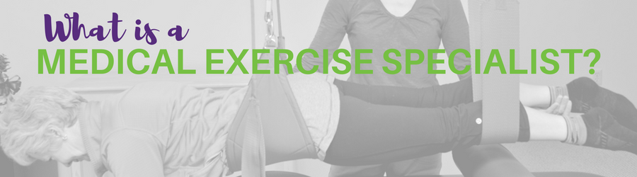 What exactly is a Medical Exercise Specialist?